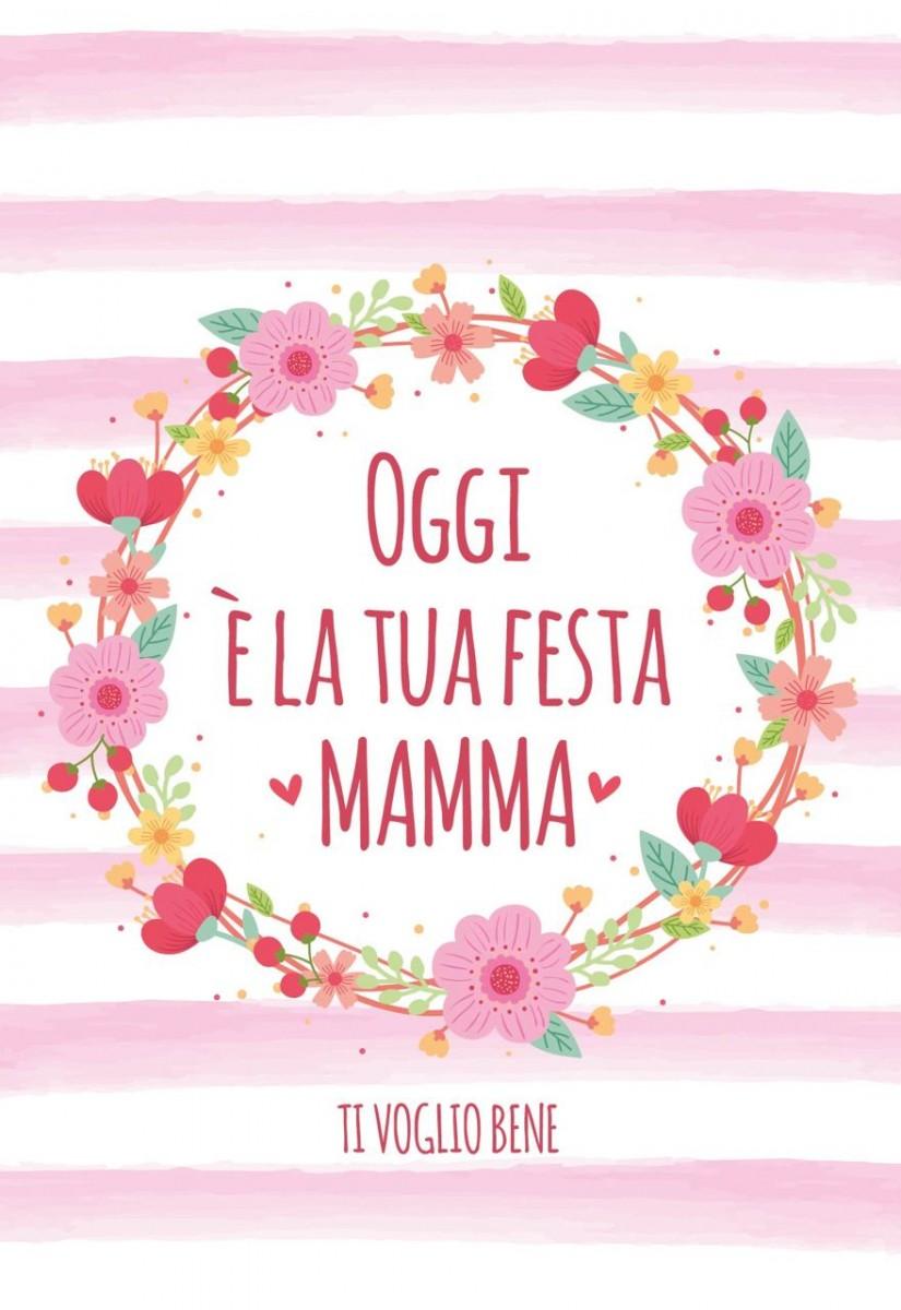 Oggi è la tua festa Mamma